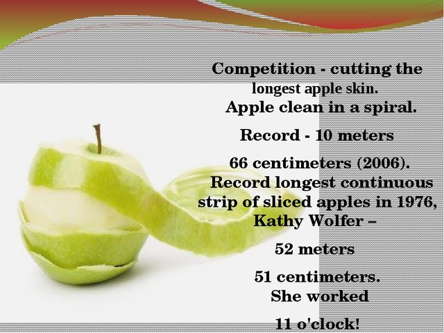Competition - cutting the longest apple skin.   Apple clean in a spiral. Rec...