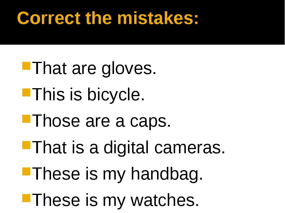 Correct the mistakes: That are gloves. This is bicycle. Those are a caps. Tha...