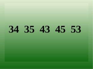34 35 43 45 53