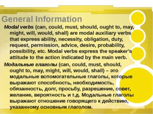 General Information Modal verbs (can, could, must, should, ought to, may, mig