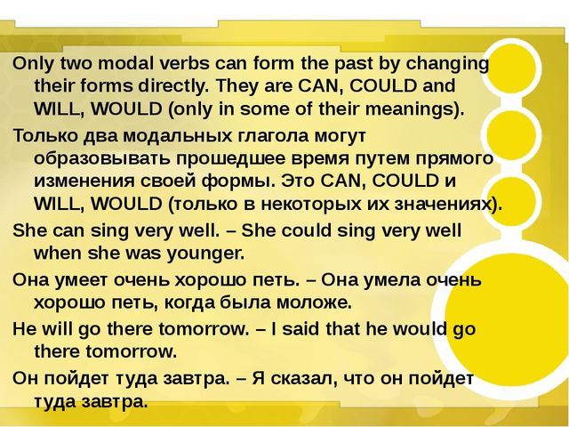Only two modal verbs can form the past by changing their forms directly. The...