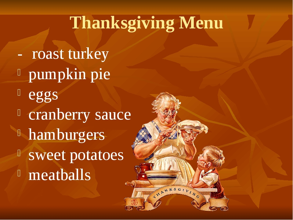 Thanksgiving Menu - 	roast turkey pumpkin pie eggs cranberry sauce hamburgers...