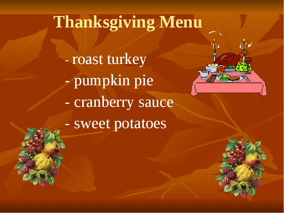 Thanksgiving Menu - roast turkey - pumpkin pie - cranberry sauce - sweet pota...