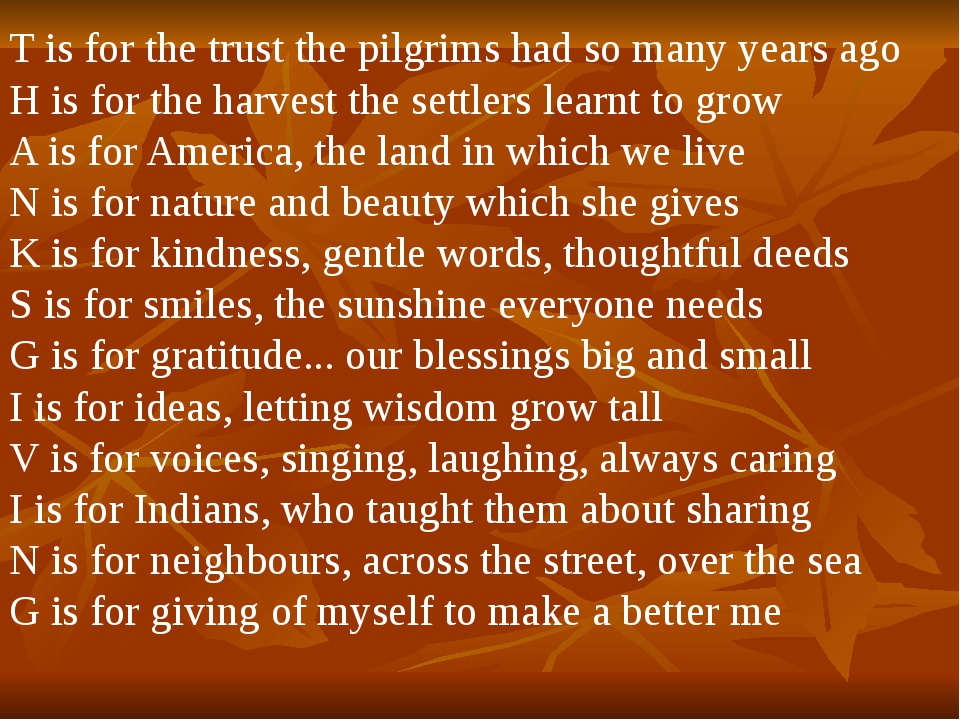 T is for the trust the pilgrims had so many years ago H is for the harvest th...