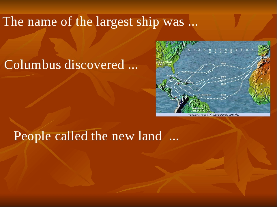 People called the new land ... Columbus discovered ... The name of the larges...