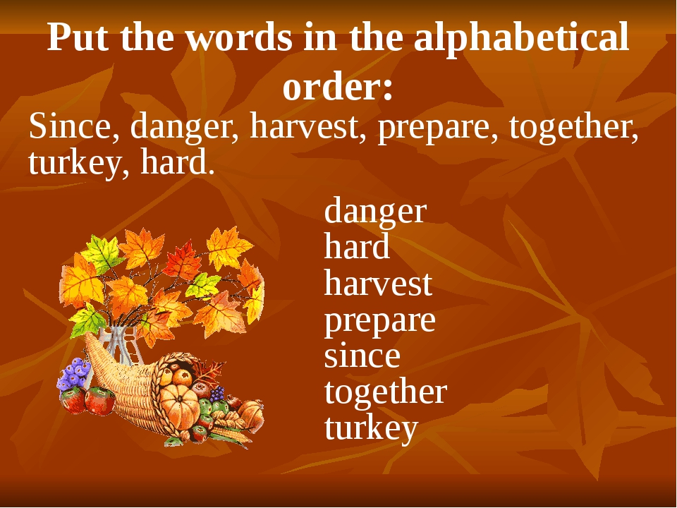 Since, danger, harvest, prepare, together, turkey, hard. danger hard harvest...