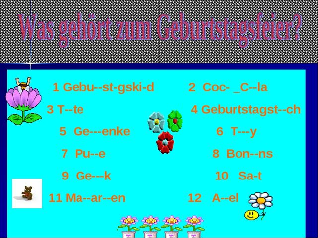 1 Gebu--st-gski-d 2 Coc- _C--la 3 T--te 4 Geburtstagst--ch 5 Ge---enke 6 T--...