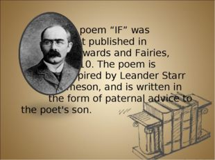 "The poem ""IF"" was first published in Rewards and Fairies, 1910. The poem is"