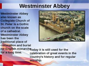 Westminster Abbey also known as Collegiate Church of St. Peter is a Gothic ch