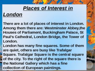 Places of Interest in London There are a lot of places of interest in London