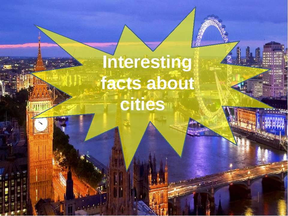 Interesting facts about cities