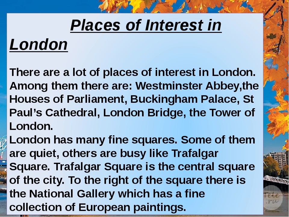 Places of Interest in London There are a lot of places of interest in London...