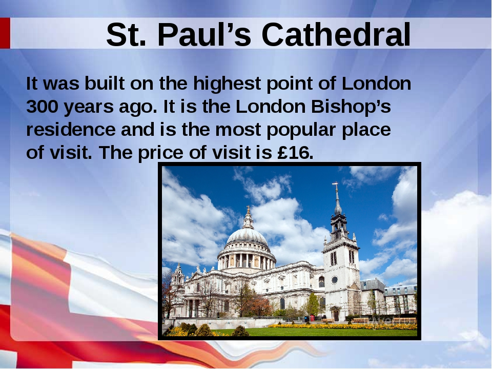 St. Paul's Cathedral It was built on the highest point of London 300 years ag...