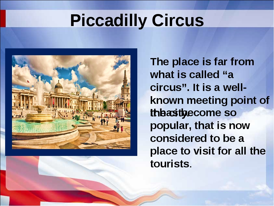 Piccadilly Circus It has become so popular, that is now considered to be a pl...