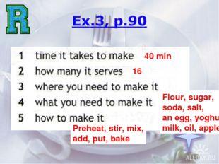 40 min 16 Flour, sugar, soda, salt, an egg, yoghurt milk, oil, apple,… Prehea