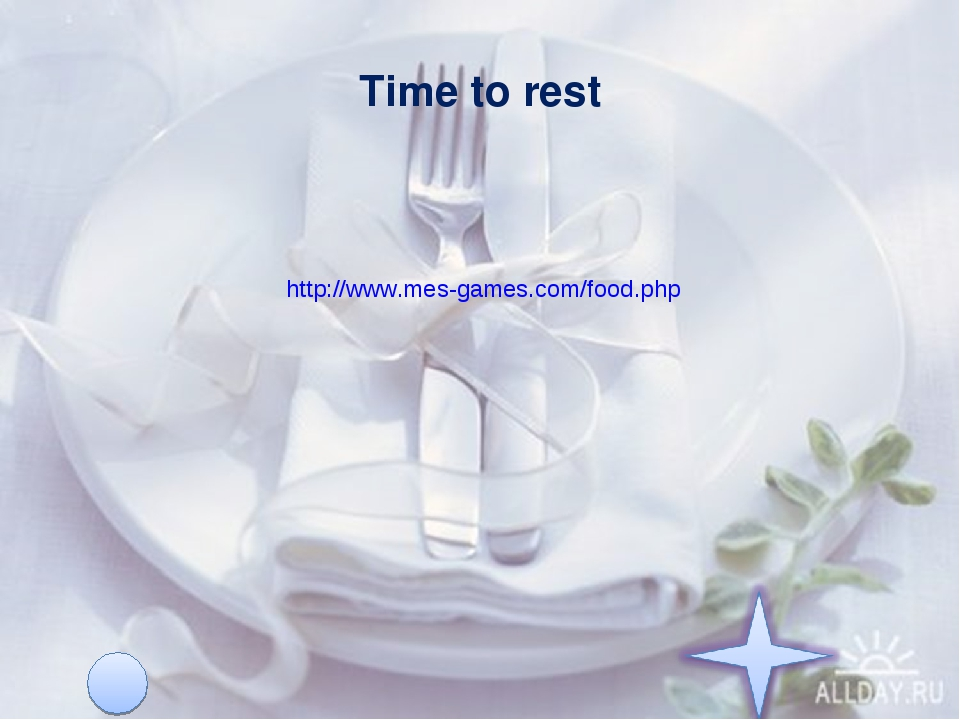 Time to rest http://www.mes-games.com/food.php
