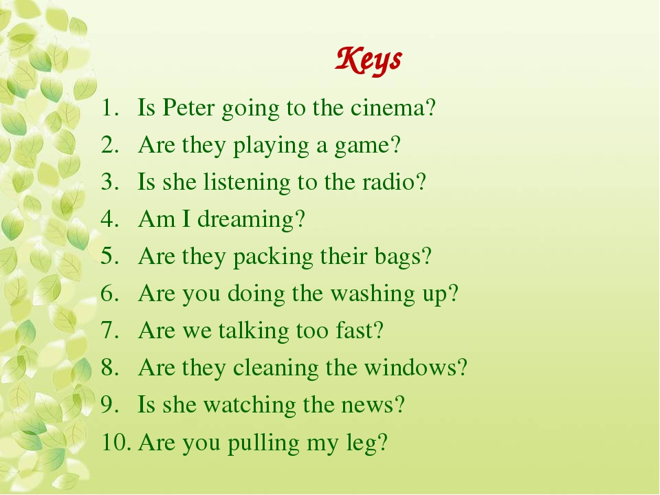 Keys Is Peter going to the cinema? Are they playing a game? Is she listening...