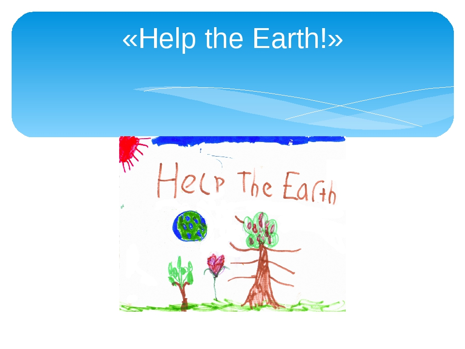 help the earth 25 easy ways to help save the planet  in the winter and up two degrees in the summer and you'll keep nearly 880 pounds of carbon dioxide from warming the earth.