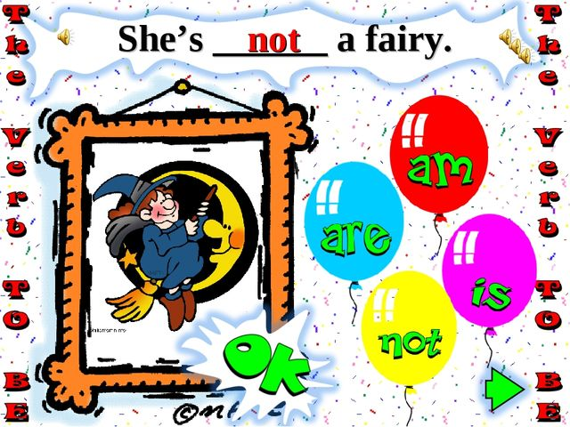 She's ______ a fairy. not