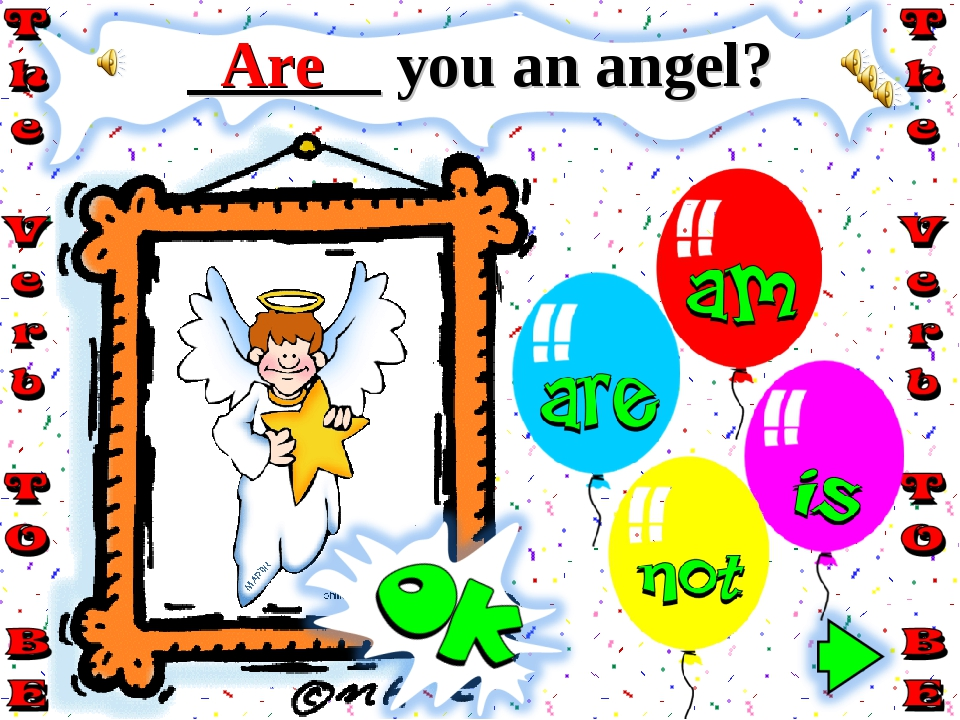 ______ you an angel? Are