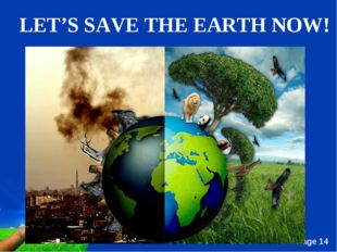 LET'S SAVE THE EARTH NOW! Free Powerpoint Templates Page *