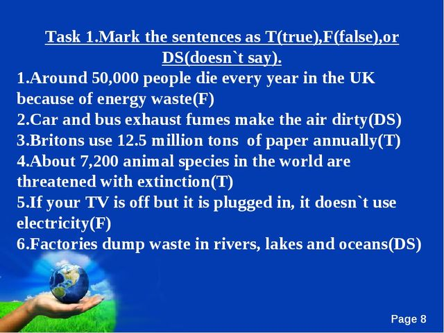 Task 1.Mark the sentences as T(true),F(false),or DS(doesn`t say). 1.Around 50...