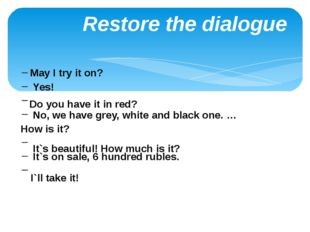 Restore the dialogue Yes! No, we have grey, white and black one. … How is it