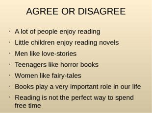AGREE OR DISAGREE A lot of people enjoy reading Little children enjoy reading