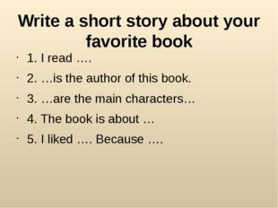 Write a short story about your favorite book 1. I read …. 2. …is the author o