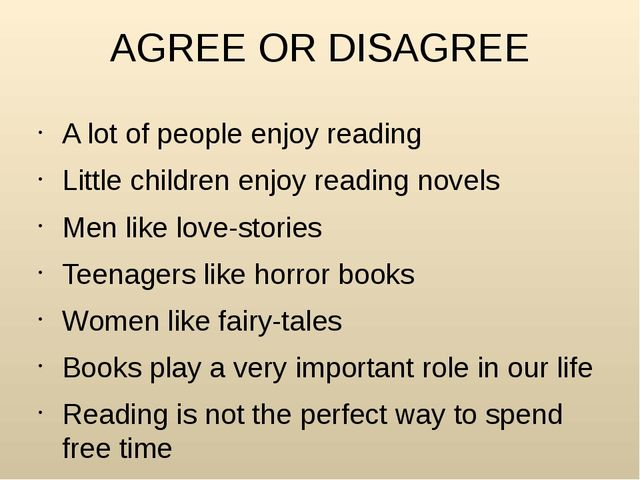 AGREE OR DISAGREE A lot of people enjoy reading Little children enjoy reading...