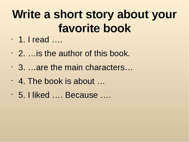 Write a short story about your favorite book 1. I read …. 2. …is the author o...