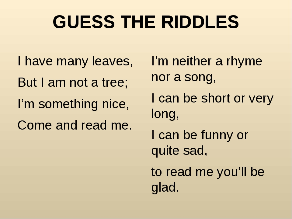 GUESS THE RIDDLES I have many leaves, But I am not a tree; I'm something nice...
