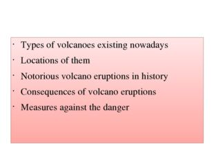 Types of volcanoes existing nowadays Locations of them Notorious volcano eru