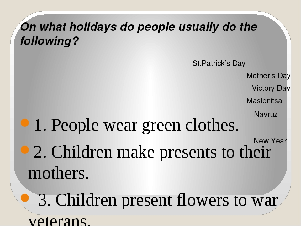 On what holidays do people usually do the following? 1. People wear green cl...
