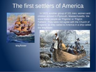 The first settlers of America In 1620, another group of 101 men, women and ch
