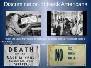 Discrimination of black Americans And in the South they had to sit separately
