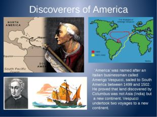 Discoverers of America 'America' was named after an Italian businessman calle
