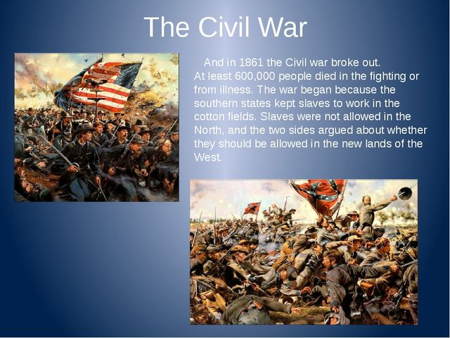 The Civil War And in 1861 the Civil war broke out. At least 600,000 people di...