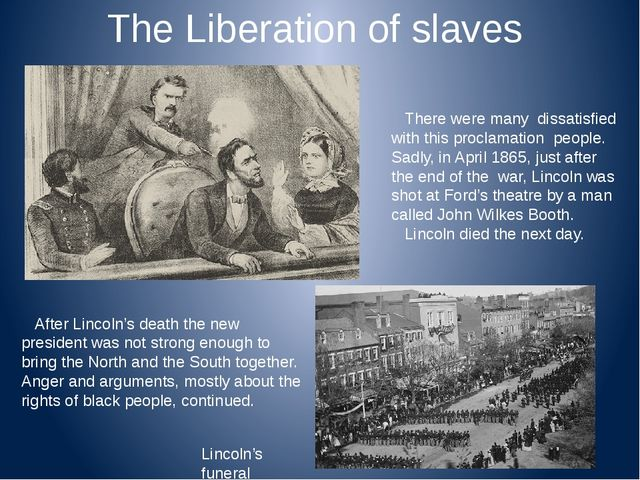 The Liberation of slaves There were many dissatisfied with this proclamation...