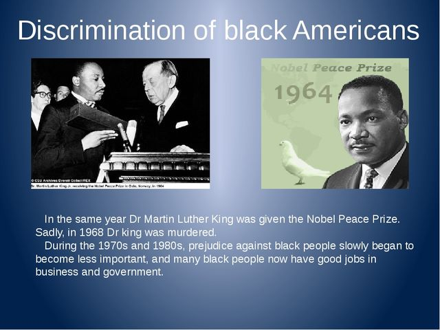 Discrimination of black Americans In the same year Dr Martin Luther King was...