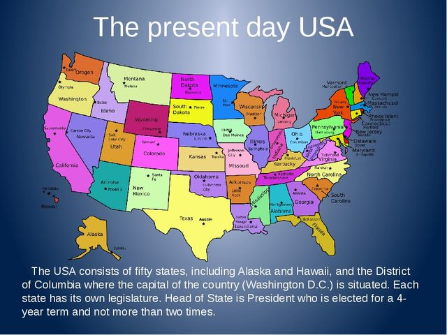 The present day USA The USA consists of fifty states, including Alaska and Ha...