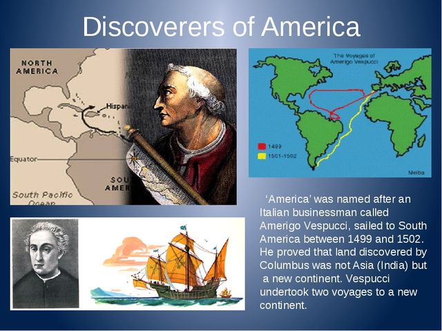 Discoverers of America 'America' was named after an Italian businessman calle...