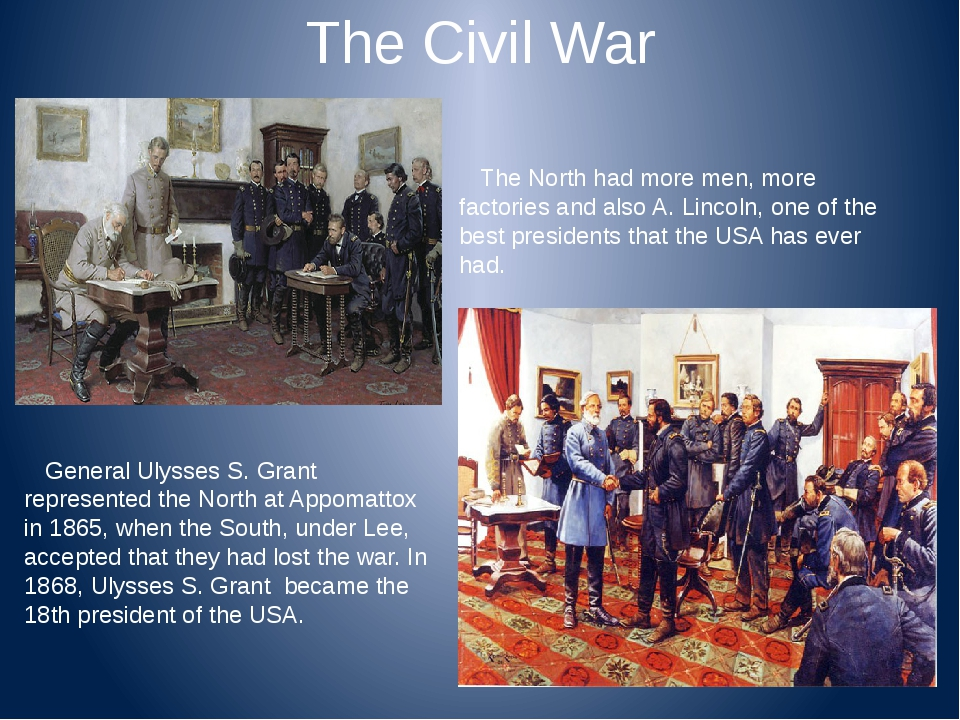 The Civil War The North had more men, more factories and also A. Lincoln, one...