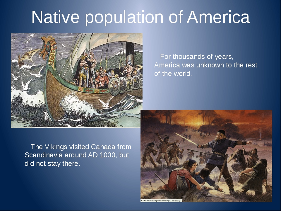 Native population of America For thousands of years, America was unknown to t...