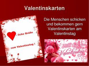 Valentinskarten Die Menschen schicken und bekommen gern Valentinskarten am Va