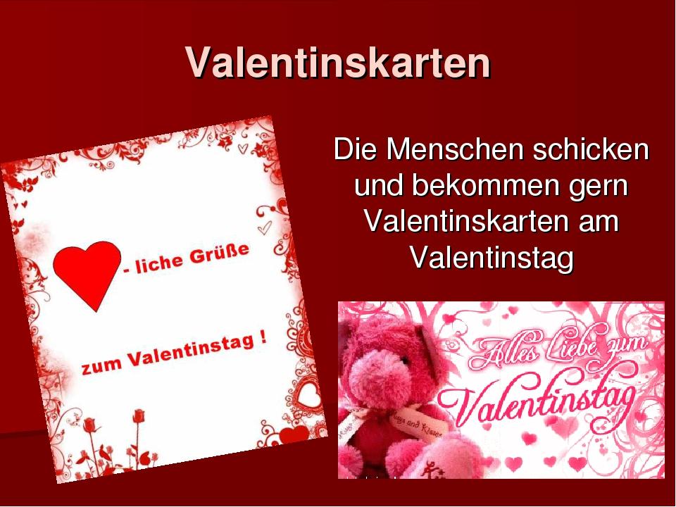 Valentinskarten Die Menschen schicken und bekommen gern Valentinskarten am Va...