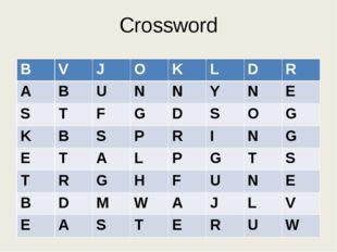 Crossword B V J O K L D R A B U N N Y N E S T F G D S O G K B S P R I N G E T