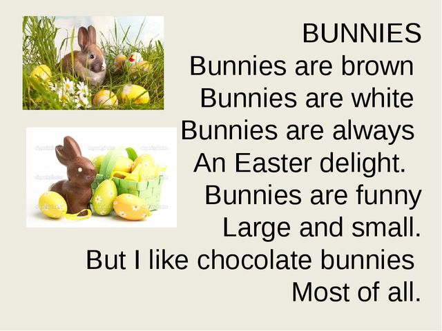 BUNNIES Bunnies are brown Bunnies are white Bunnies are always An Easter deli...