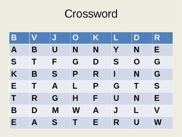 Crossword B V J O K L D R A B U N N Y N E S T F G D S O G K B S P R I N G E T...