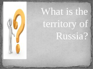 What is the territory of Russia?